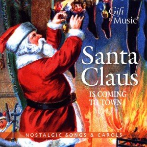 Santa Claus Is Coming To Town-Nostalgic Songs&Caro
