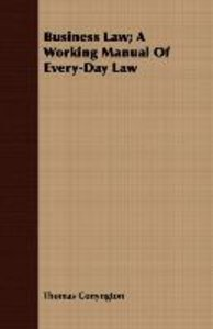 Business Law; A Working Manual Of Every-Day Law