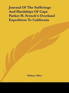 Journal Of The Sufferings And Hardships Of Capt. Parker H. Frenc