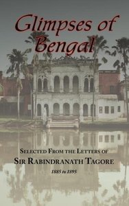 Glimpses of Bengal - Selected from the Letters of Sir Rabindrana