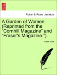 "A Garden of Women. (Reprinted from the ""Cornhill Magazine"" and """