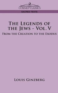 THE LEGENDS OF THE JEWS - VOL. V
