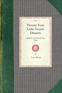 Twenty Four Little French Dinners