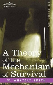 A Theory of the Mechanism of Survival
