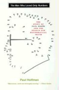 The Man Who Loved Only Numbers: The Story of Paul Erdos and the