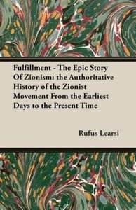 Fulfillment - The Epic Story Of Zionism