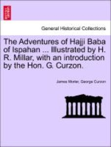The Adventures of Hajji Baba of Ispahan ... Illustrated by H. R.