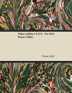 Valses oubliées S.215 - For Solo Piano (1884)