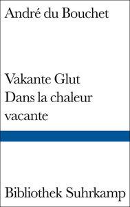 Vakante Glut/Dans la chaleur vacante