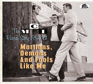 Martians, Demons and Fools Like Me - The MCI Records Story 1954-