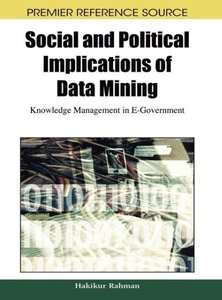 Social and Political Implications of Data Mining: Knowledge Mana