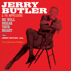 He Will Break Your Heart+Jerry Butler,Esq.