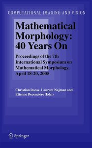 Mathematical Morphology - 40 Years on
