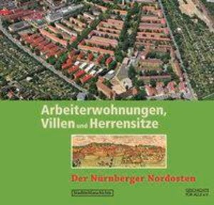 Arbeiterwohnungen, Villen und Herrensitze
