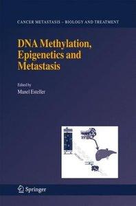 DNA Methylation, Epigenetics and Metastasis