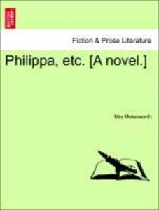 Philippa, etc. [A novel.]