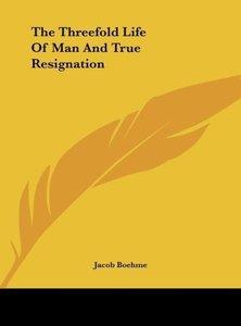 The Threefold Life Of Man And True Resignation
