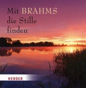 Mit Brahms die Stille finden. CD
