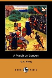 A March on London (Dodo Press)