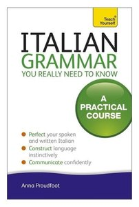 Italian Grammar You Really Need To Know: Teach Yourself