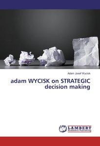 adam WYCISK on STRATEGIC decision making