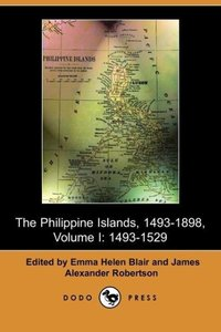 The Philippine Islands, 1493-1803, Volume I