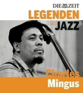 Die Legenden des Jazz - Charles Mingus