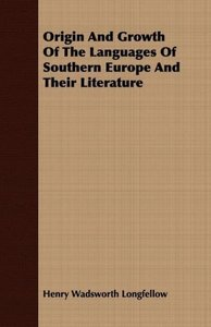 Origin and Growth of the Languages of Southern Europe and Their