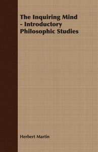 The Inquiring Mind - Introductory Philosophic Studies