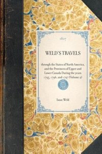 WELD'S TRAVELS~through the States of North America, and the Prov