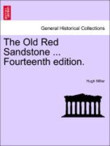 The Old Red Sandstone ... Fourteenth edition.