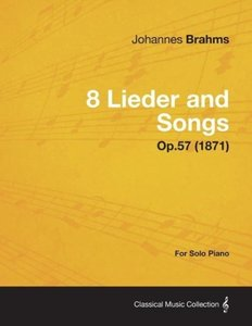 8 Lieder and Songs - For Solo Piano Op.57 (1871)