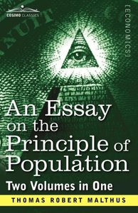 An Essay on the Principle of Population (Two Volumes in One)