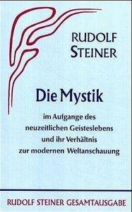 Die Mystik im Aufgange des neuzeitlichen Geisteslebens und ihr V