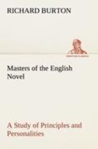 Masters of the English Novel A Study of Principles and Personali