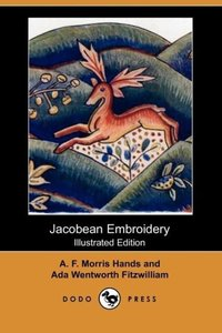 Jacobean Embroidery (Illustrated Edition) (Dodo Press)