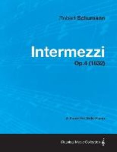 Intermezzi - A Score for Solo Piano Op.4 (1832)