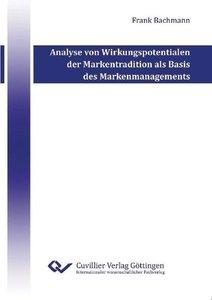 Analyse von Wirkungspotentialen der Markentradition als Basis de