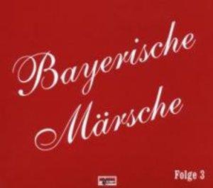 Bayerische Märsche-Folge 3