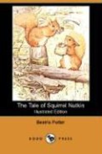 The Tale of Squirrel Nutkin (Illustrated Edition) (Dodo Press)