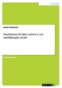 Fenômenos do falar carioca e sua estratificação social