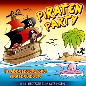 Piraten Party 14 abenteuerliche Piratenlieder