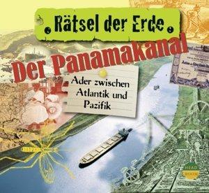 Rätsel der Erde. Der Panamakanal