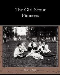 The Girl Scout Pioneers