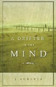 A Drifter in the Mind