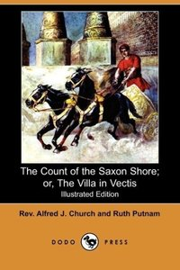 The Count of the Saxon Shore; Or, the Villa in Vectis (Illustrat