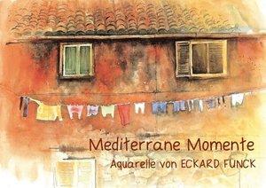 Mediterrane Momente - Aquarelle von ECKARD FUNCK (Posterbuch DIN