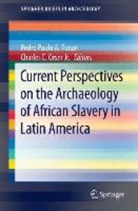 Current Perspectives on the Archaeology of African Slavery in La