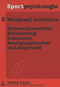 Systemdynamische Betrachtung komplexer Bewegungsmuster im Lernpr
