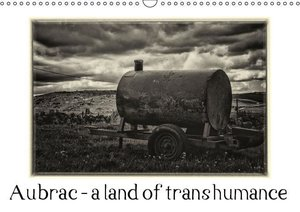 Aubrac - a land of transhumance (Wall Calendar 2015 DIN A3 Lands